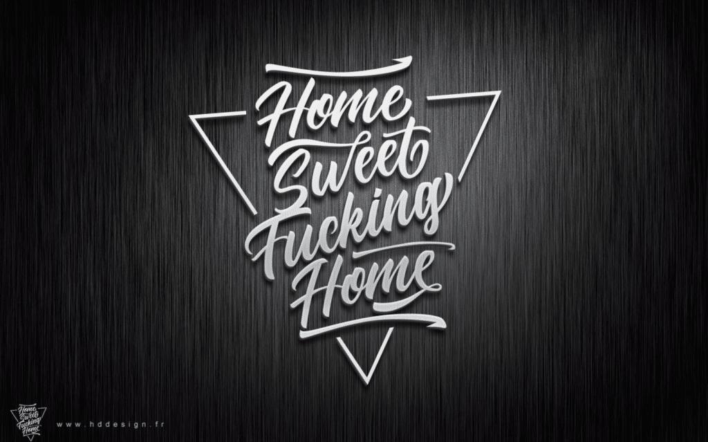 Home Sweet Fucking Home